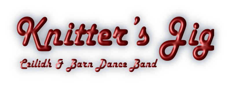 Knitter's Jig   Ceilidh & Barn Dance Band